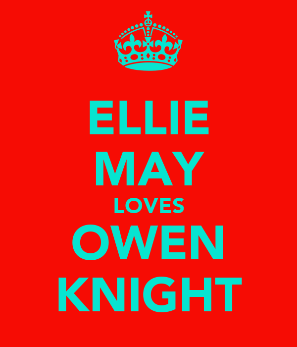 ELLIE MAY LOVES OWEN KNIGHT