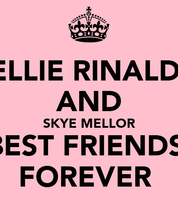 ELLIE RINALDI AND SKYE MELLOR BEST FRIENDS  FOREVER