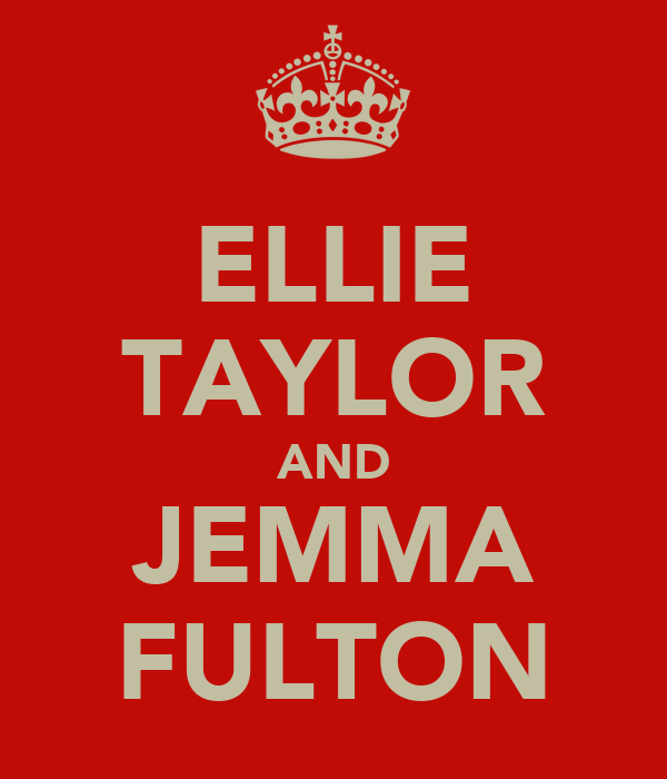 ELLIE TAYLOR AND JEMMA FULTON