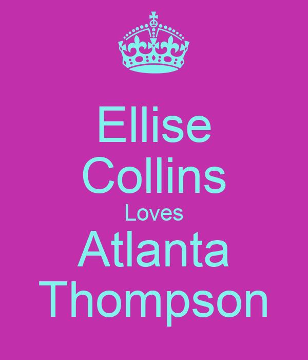 Ellise Collins Loves Atlanta Thompson