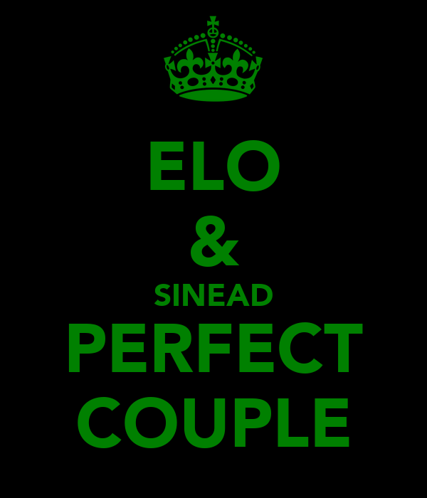 ELO & SINEAD PERFECT COUPLE