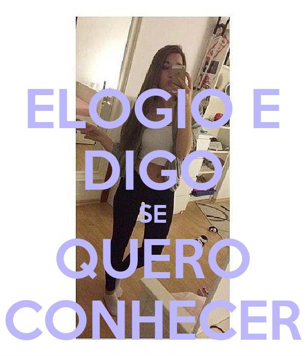 ELOGIO E DIGO SE QUERO CONHECER