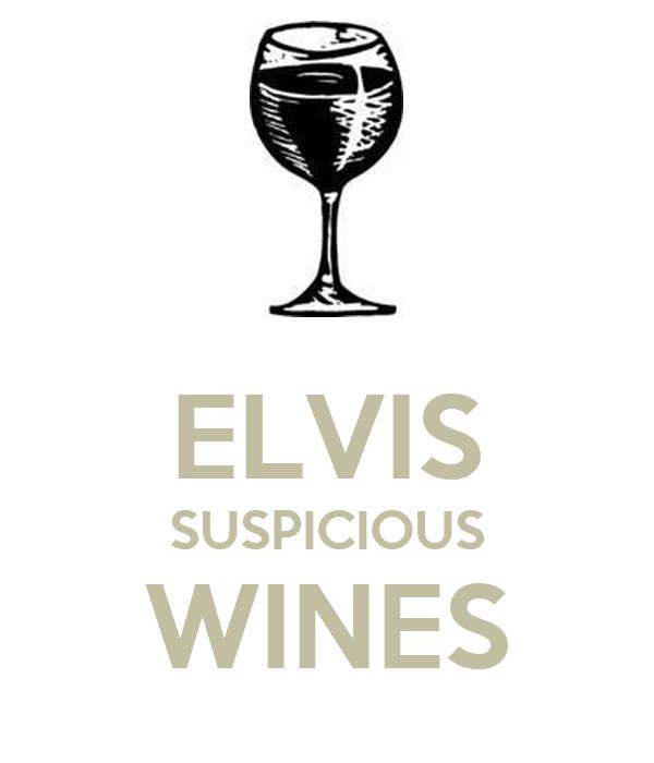 ELVIS SUSPICIOUS WINES