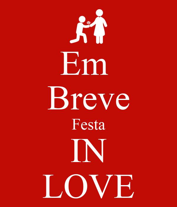 Em  Breve Festa IN LOVE