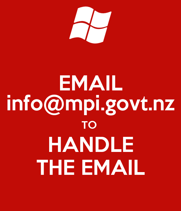 EMAIL info@mpi.govt.nz TO  HANDLE THE EMAIL