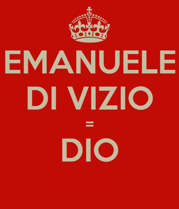 EMANUELE DI VIZIO = DIO