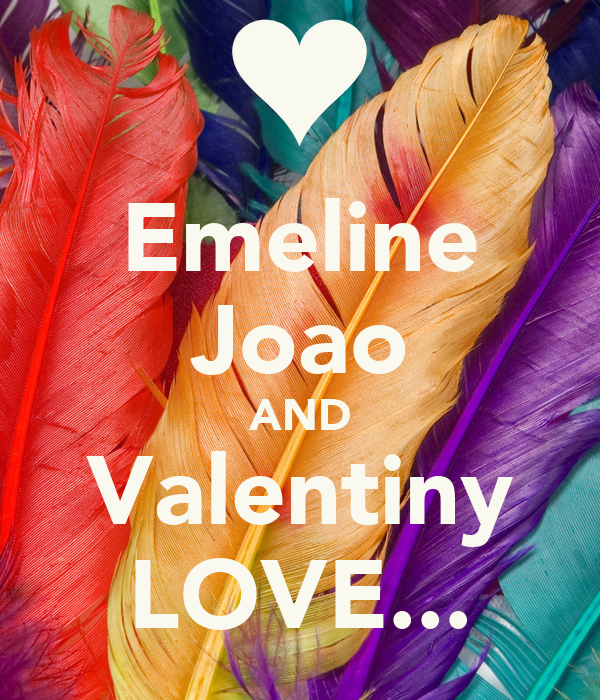 Emeline Joao AND Valentiny LOVE...