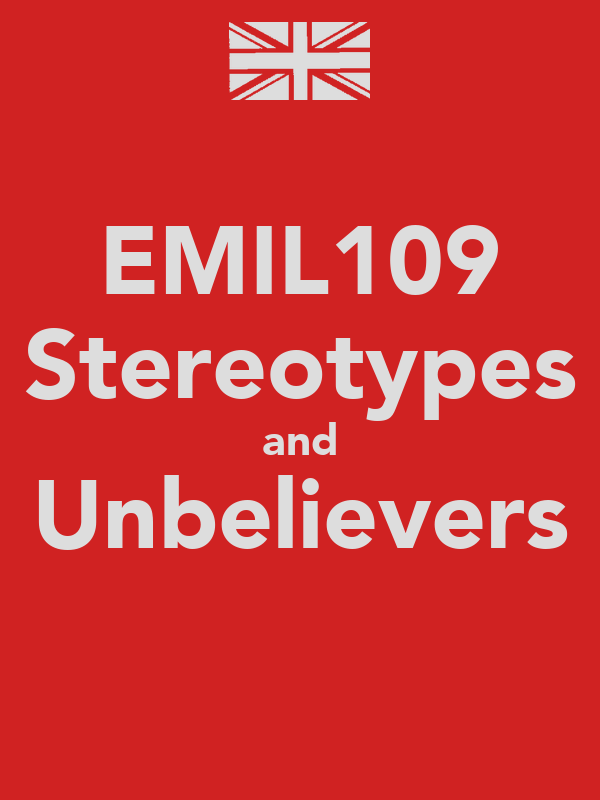 EMIL109 Stereotypes and Unbelievers