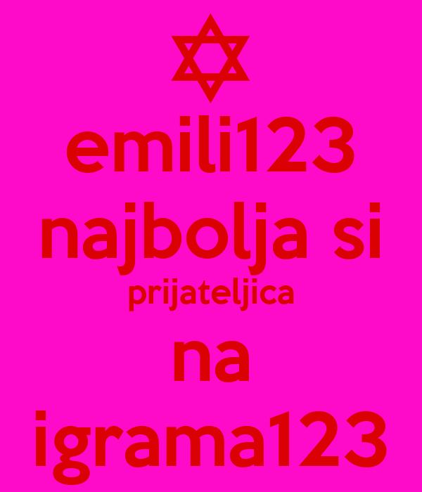 emili123 najbolja si prijateljica na igrama123