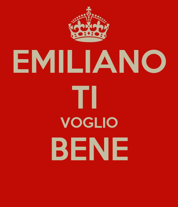 EMILIANO TI  VOGLIO BENE