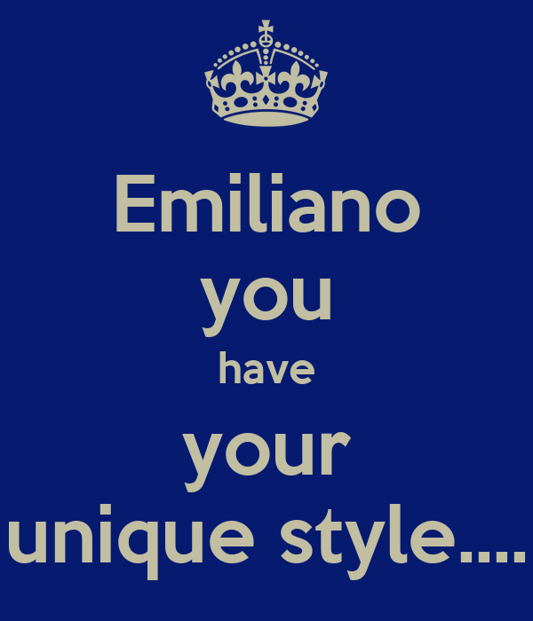 Emiliano you have your unique style....