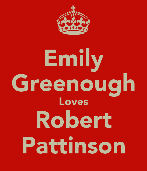 Emily Greenough Loves Robert Pattinson