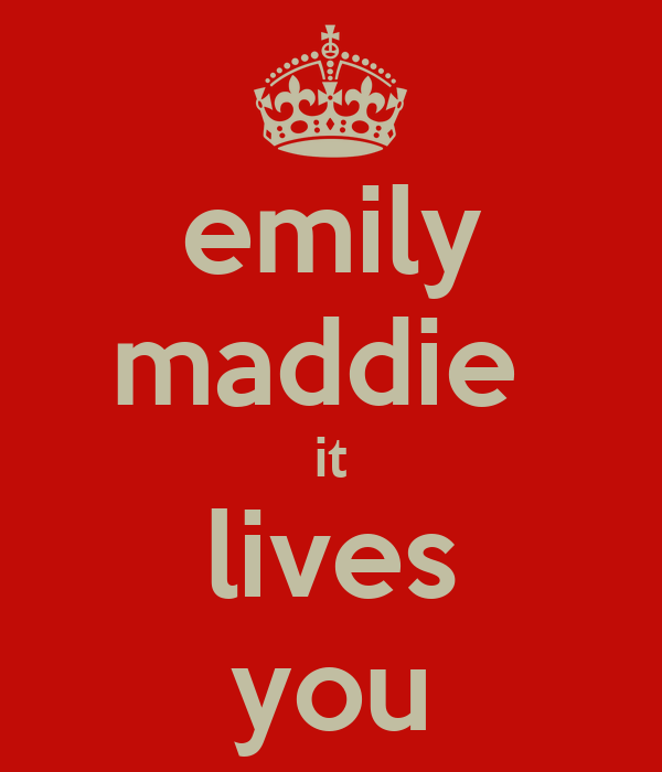 emily maddie  it lives you