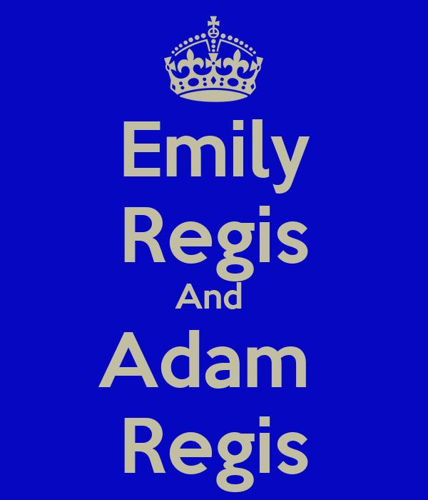 Emily Regis And  Adam  Regis