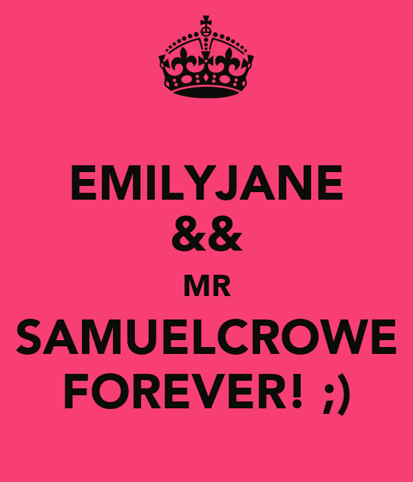 EMILYJANE && MR SAMUELCROWE FOREVER! ;)