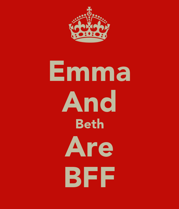 Emma And Beth Are BFF