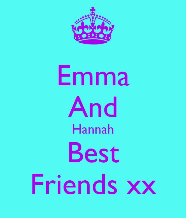 Emma And Hannah Best Friends xx