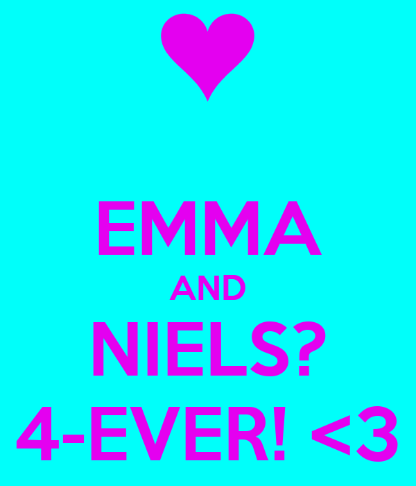 EMMA AND NIELS? 4-EVER! <3