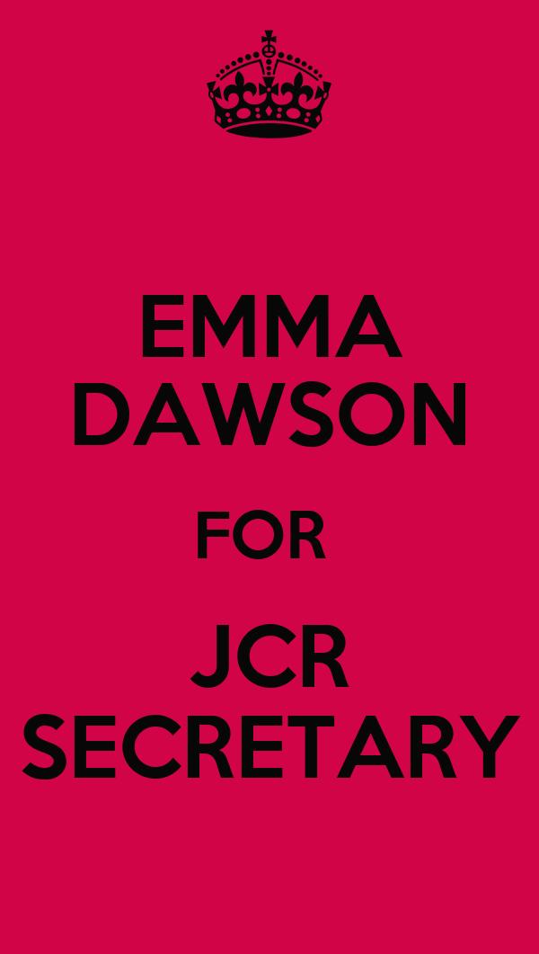 EMMA DAWSON FOR  JCR SECRETARY