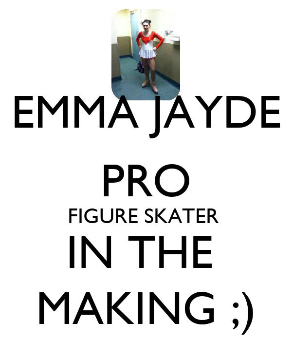 EMMA JAYDE PRO FIGURE SKATER  IN THE  MAKING ;)
