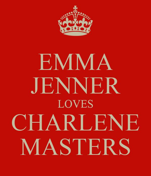EMMA JENNER LOVES CHARLENE MASTERS