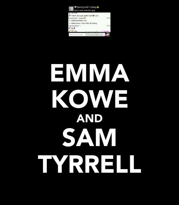 EMMA KOWE AND SAM TYRRELL