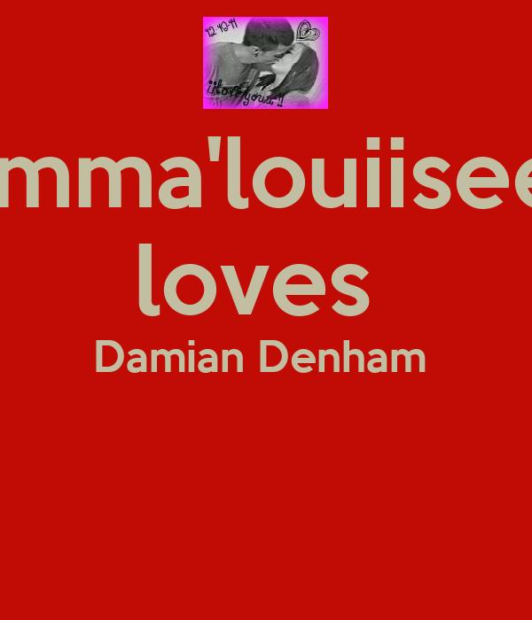 Emma'louiisee  loves  Damian Denham