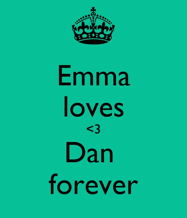 Emma loves <3 Dan  forever