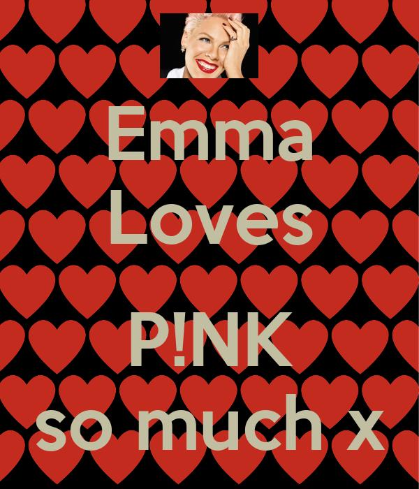 Emma Loves  P!NK so much x