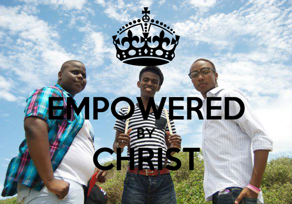 EMPOWERED BY CHRIST