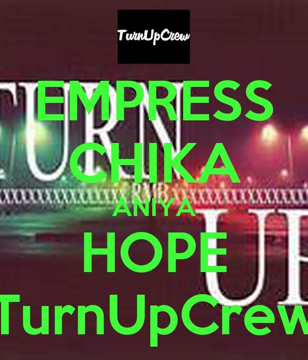 EMPRESS CHIKA ANIYA HOPE TurnUpCrew
