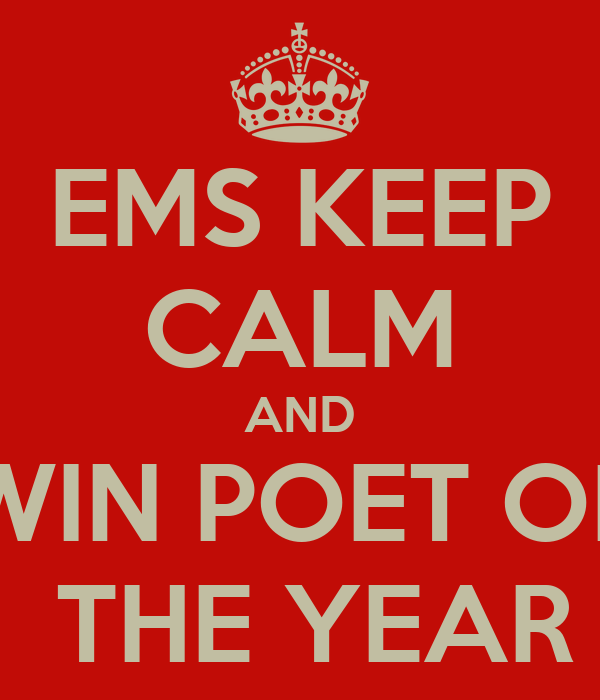EMS KEEP CALM AND WIN POET OF  THE YEAR
