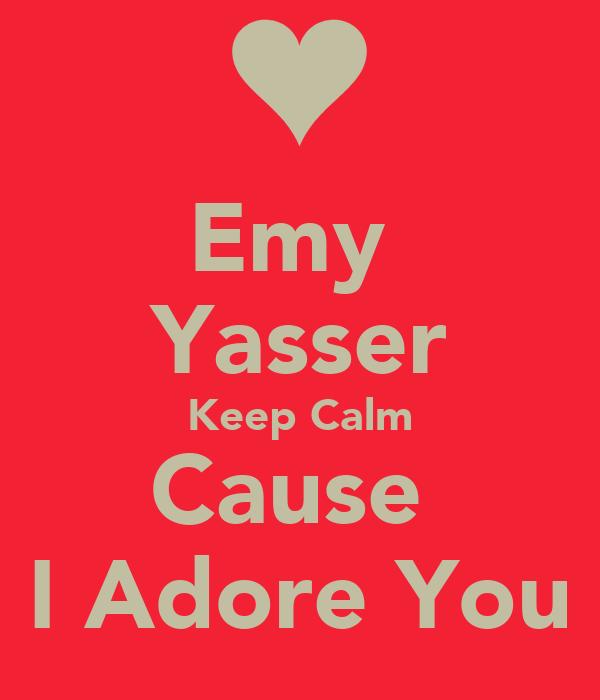 Emy  Yasser Keep Calm Cause  I Adore You