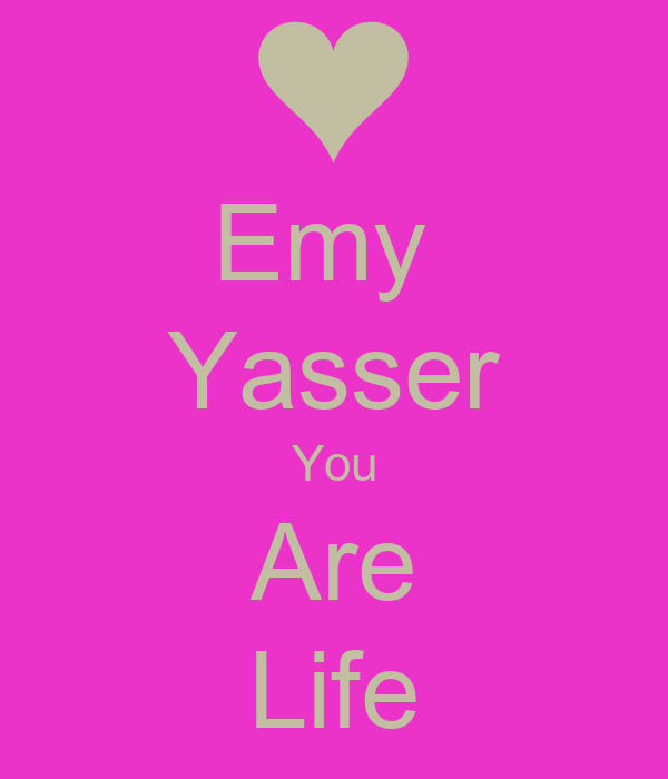 Emy  Yasser You Are Life