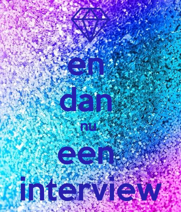 en  dan  nu  een  interview