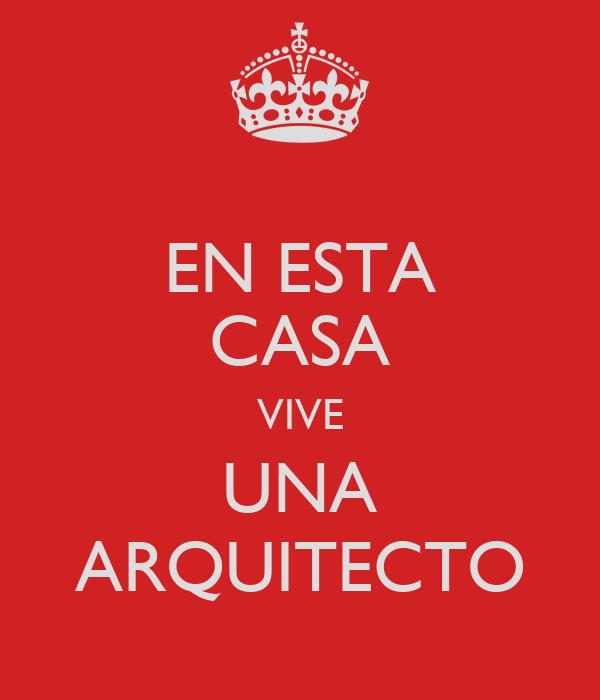 EN ESTA CASA VIVE UNA ARQUITECTO