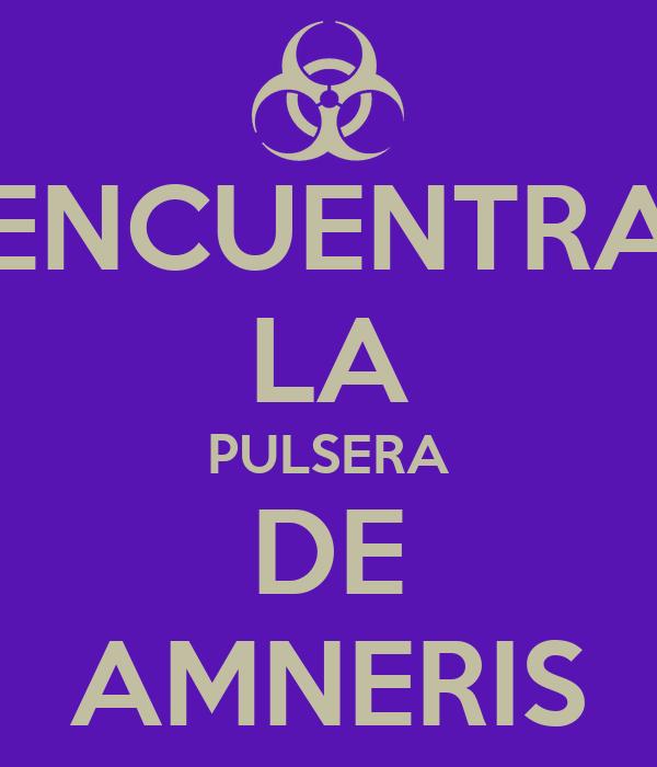 ENCUENTRA LA PULSERA DE AMNERIS