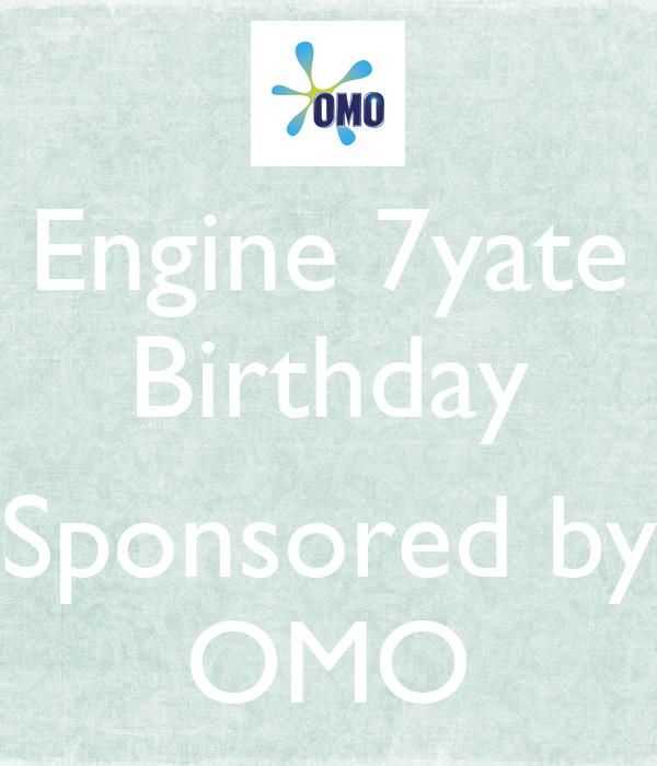 Engine 7yate Birthday  Sponsored by OMO