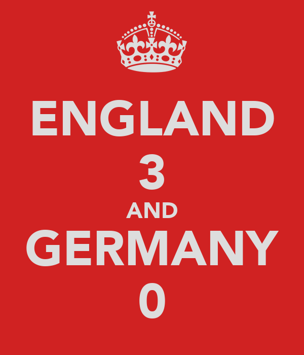 ENGLAND 3 AND GERMANY 0