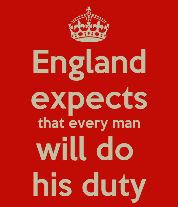 England expects that every man will do  his duty