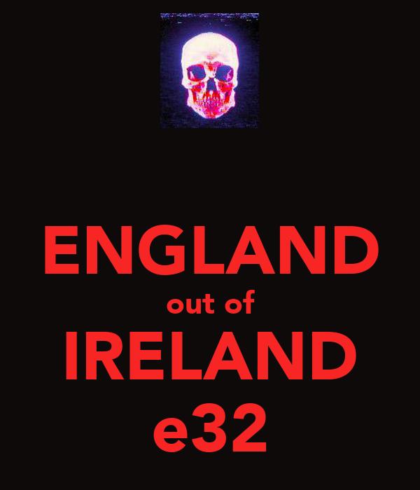 ENGLAND out of IRELAND e32