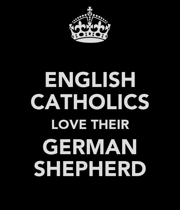 ENGLISH CATHOLICS LOVE THEIR GERMAN SHEPHERD