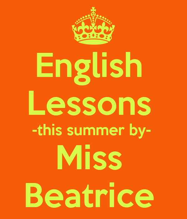 English  Lessons  -this summer by-  Miss  Beatrice