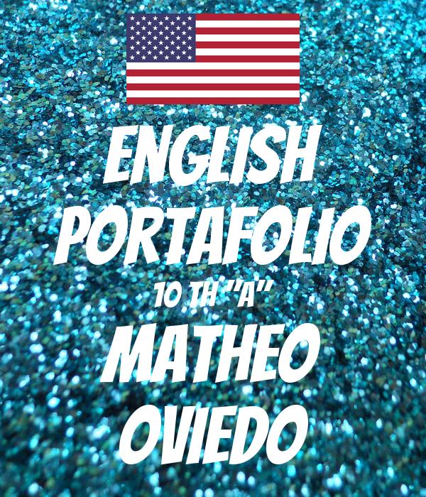 "EnglisH Portafolio 10 th ""A"" Matheo oviedo"