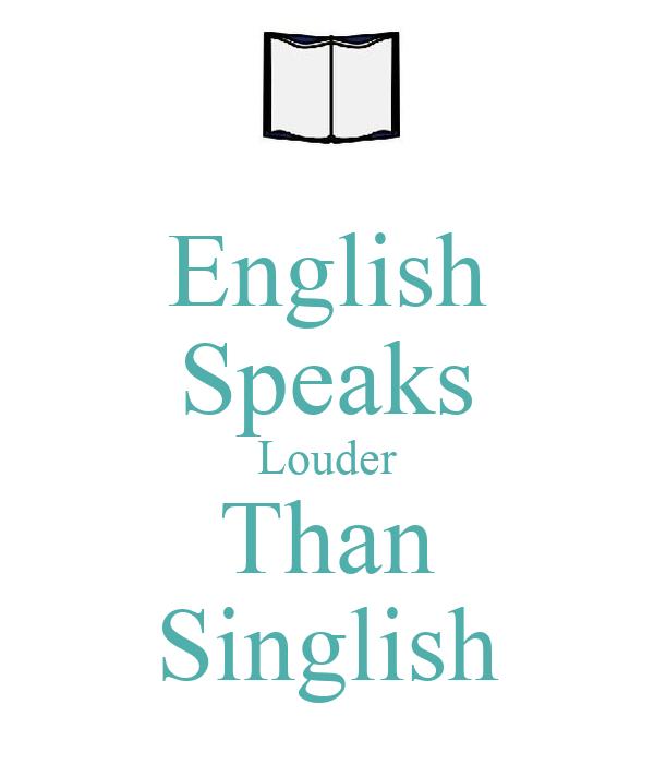 English Speaks Louder Than Singlish