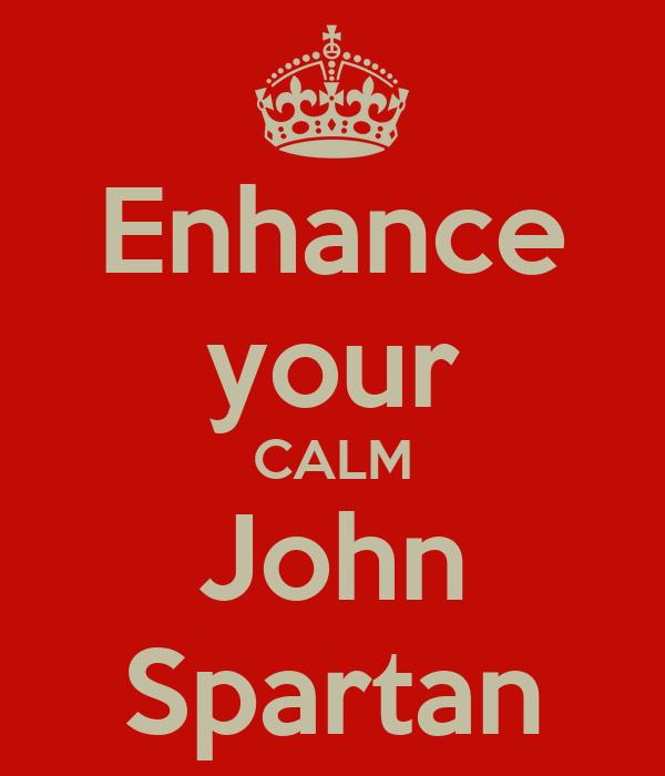 Enhance your CALM John Spartan