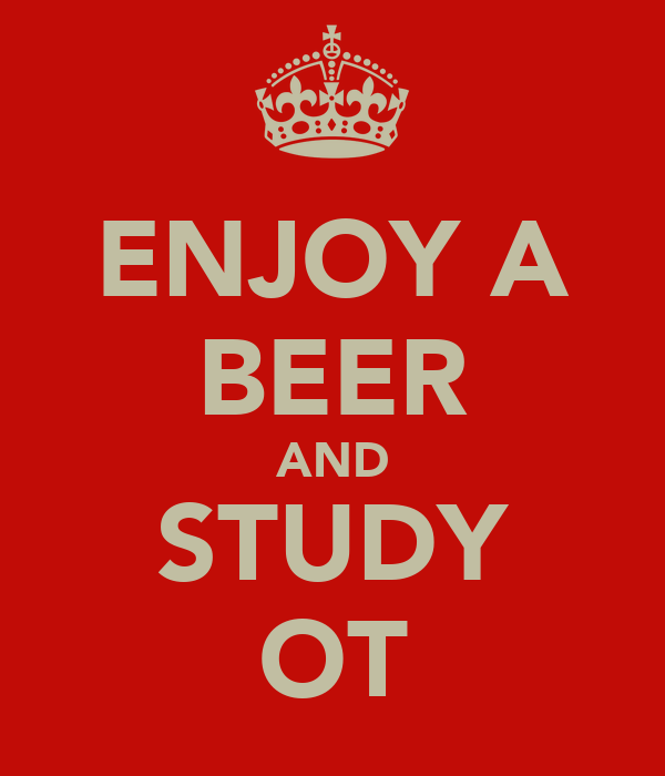 ENJOY A BEER AND STUDY OT