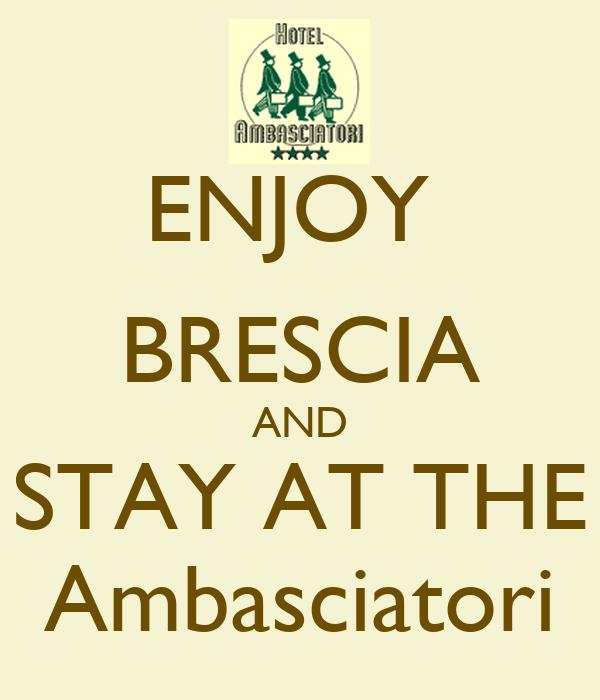ENJOY  BRESCIA AND STAY AT THE Ambasciatori
