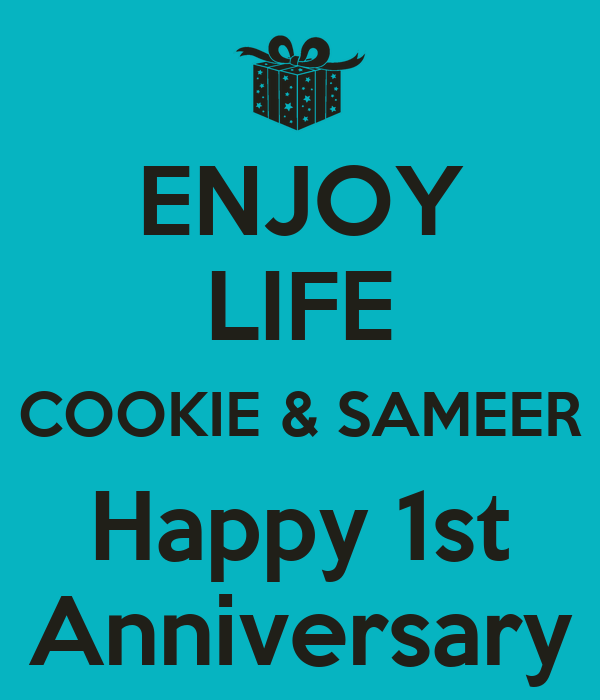 ENJOY LIFE COOKIE & SAMEER Happy 1st Anniversary