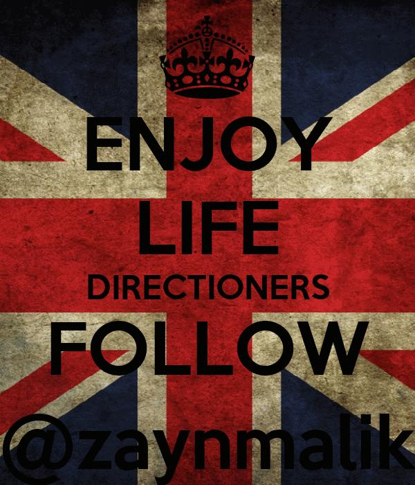 ENJOY LIFE DIRECTIONERS FOLLOW @zaynmalik